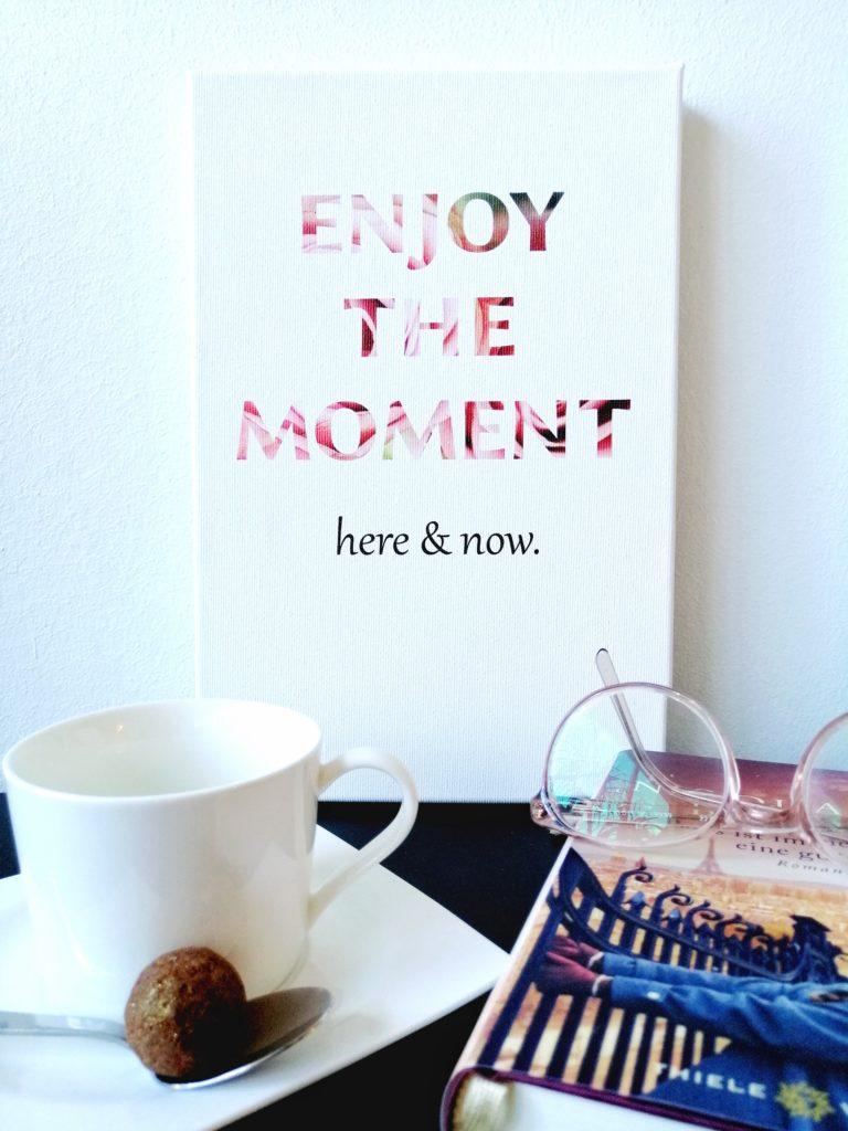 Enjoy the Moment Wandbilder