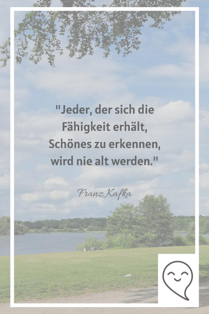 Zitate Achtsamkeit Schönheit von Franz Kafka